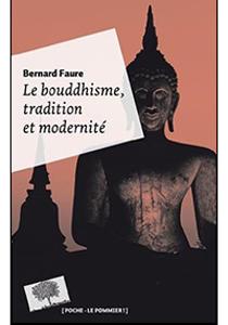 sereni Faure-Bernard_Le-bouddhisme-tradition-&-modernite
